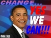 CHANGE...YES WE CAN!!!