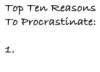 Top Ten Reasons to Procrastinate