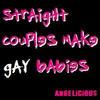 straight couples make gay babies