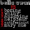 Bella= MARY SUE!