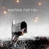 Waiting for you..