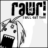 I WILL EAT YOU!!