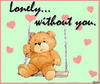 Lonely Without You...