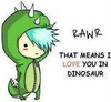 Rawr... means i love you :)