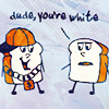 Dude, you're white!